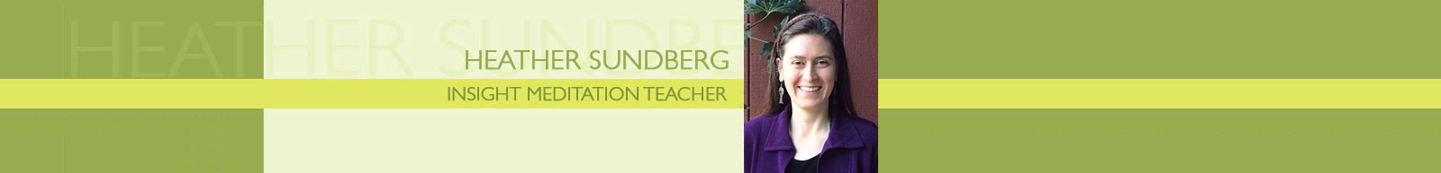 Heather Sundberg - Insight Meditation Teacher